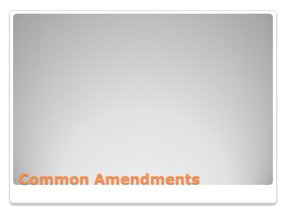 Common Amendments