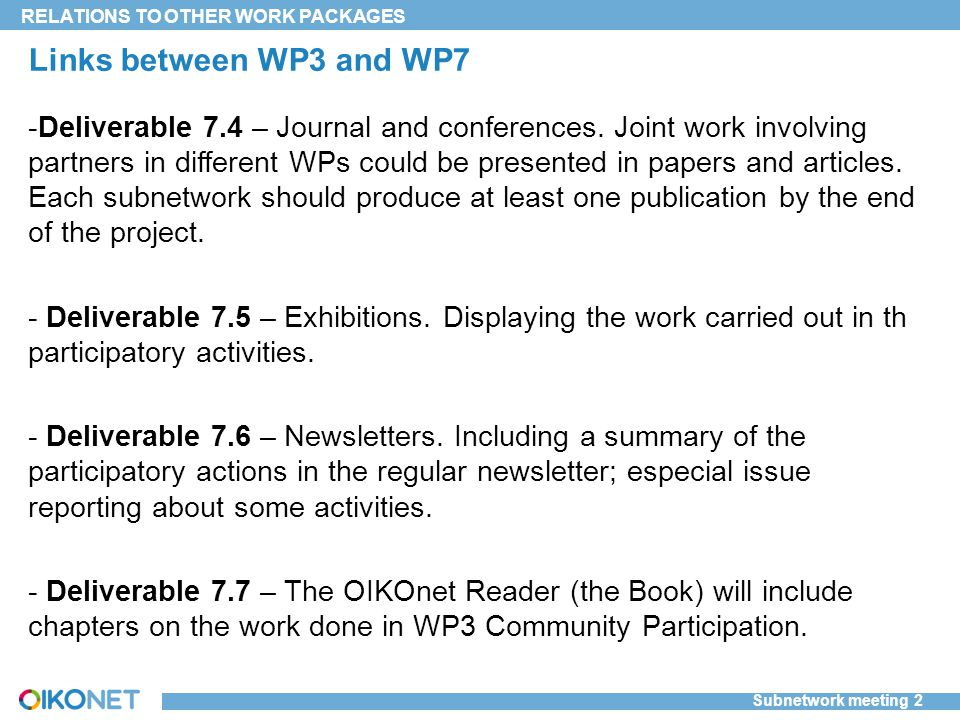 Subnetwork meeting 2 RELATIONS TO OTHER WORK PACKAGES Links between WP3 and WP7 -Deliverable 7.4 – Journal and conferences.