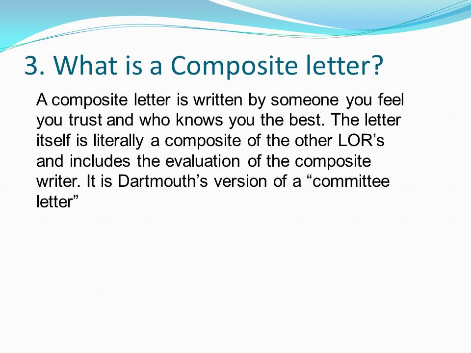 3. What is a Composite letter.