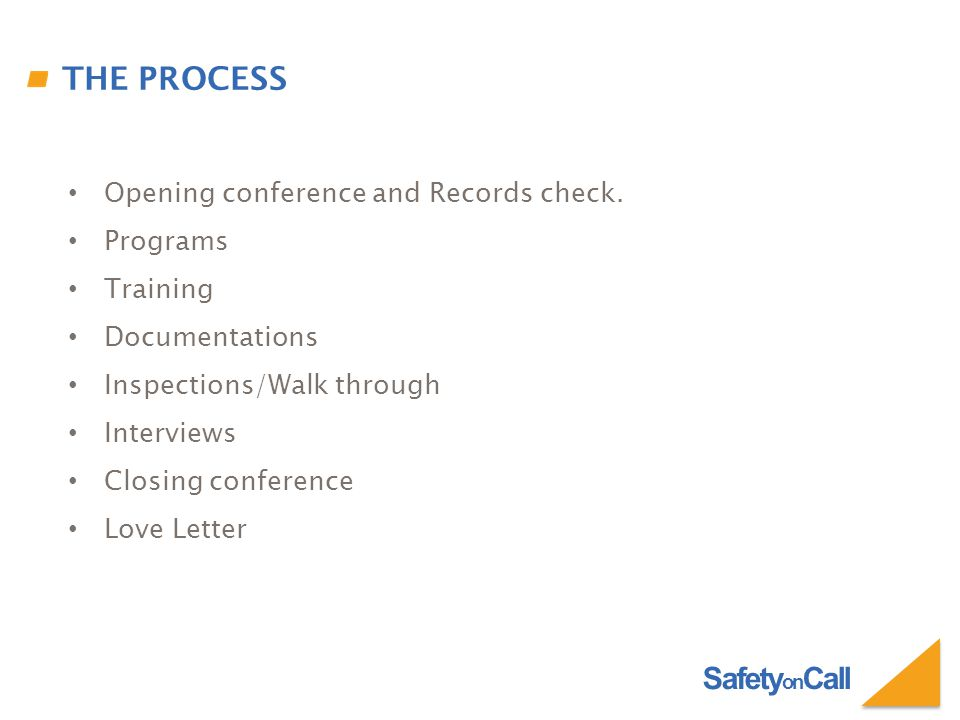 Safety on Call THE PROCESS Opening conference and Records check.