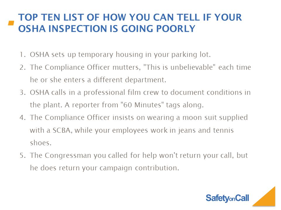 Safety on Call 6.The Compliance Officer beings the opening conference with the following… You have the right to remain silent 7.The Compliance Officer asks you a specific question about a report in your files, but you haven t turned over any files.