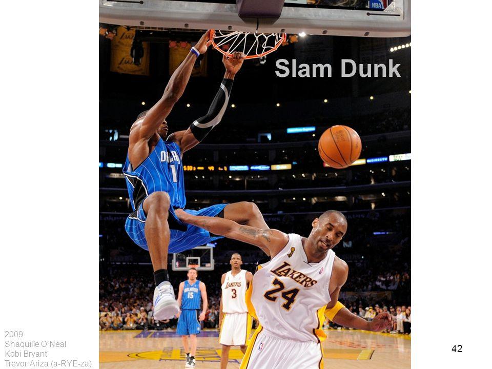 42 2009 Shaquille O'Neal Kobi Bryant Trevor Ariza (a-RYE-za) Slam Dunk