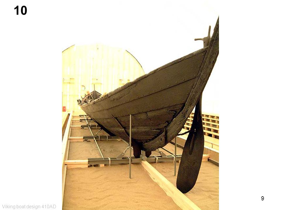9 Viking boat design 410AD 10