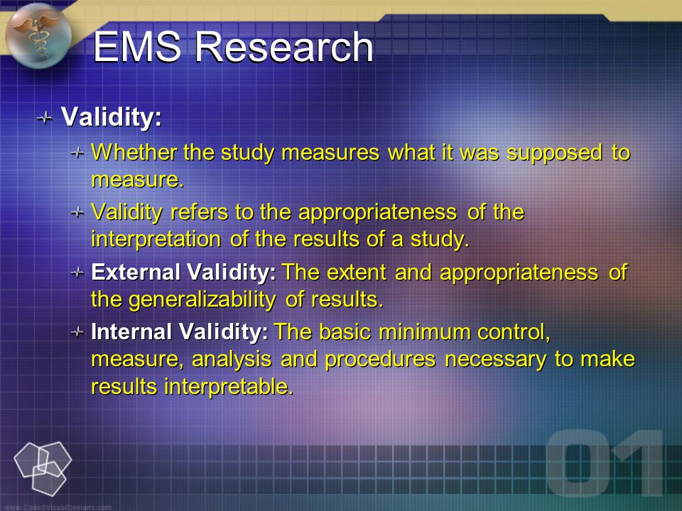 EMS Research Validity: Whether the study measures what it was supposed to measure.
