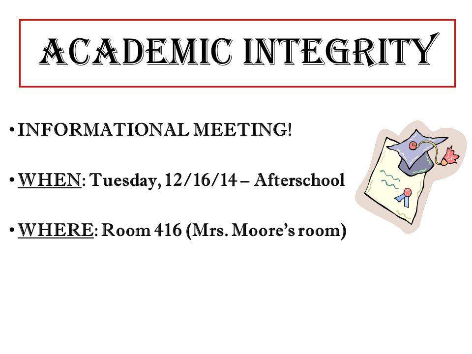 Academic Integrity INFORMATIONAL MEETING.