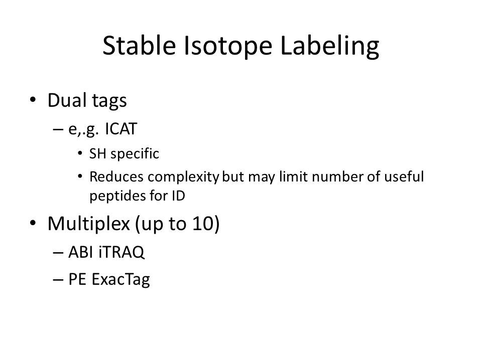 Stable Isotope Labeling Dual tags – e,.g.