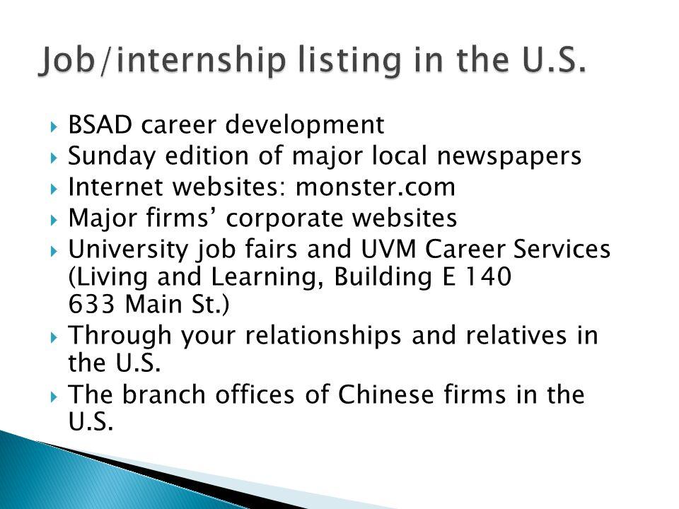  BSAD career development  Sunday edition of major local newspapers  Internet websites: monster.com  Major firms' corporate websites  University j