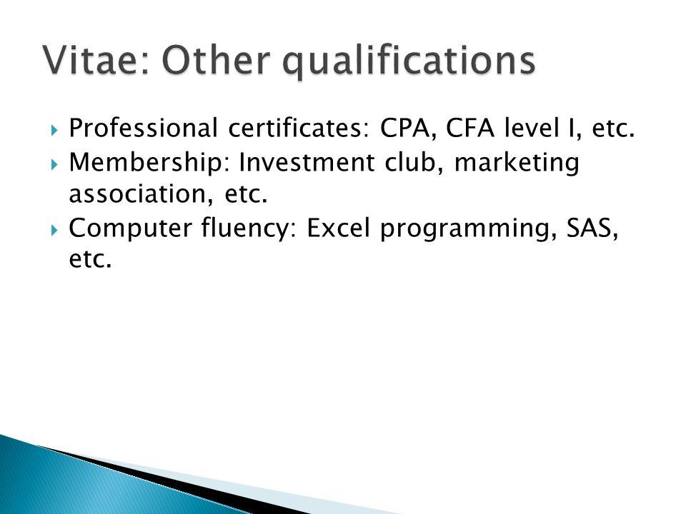  Professional certificates: CPA, CFA level I, etc.
