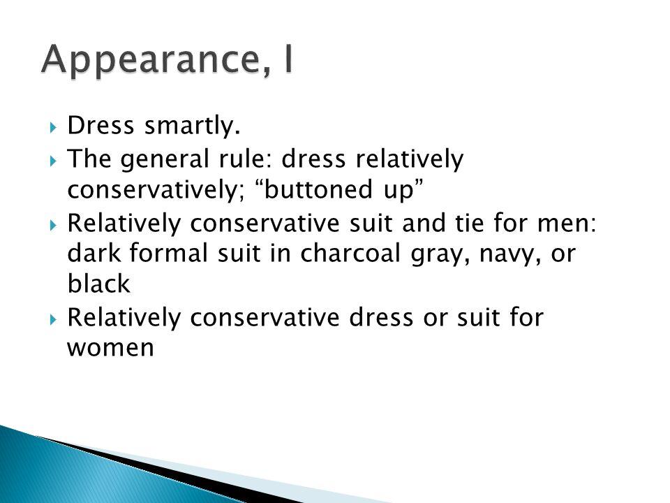  Dress smartly.