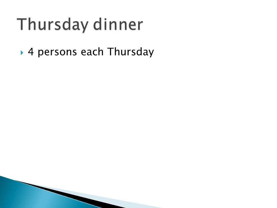  4 persons each Thursday