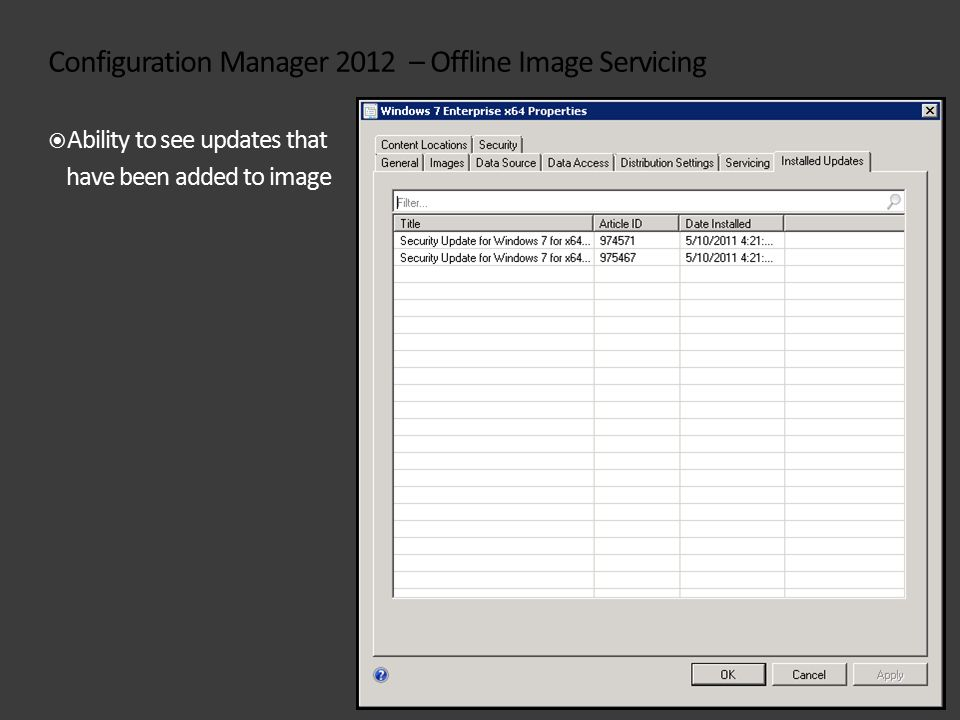 Configuration Manager 2012 – Offline Image Servicing  Ability to see updates that have been added to image