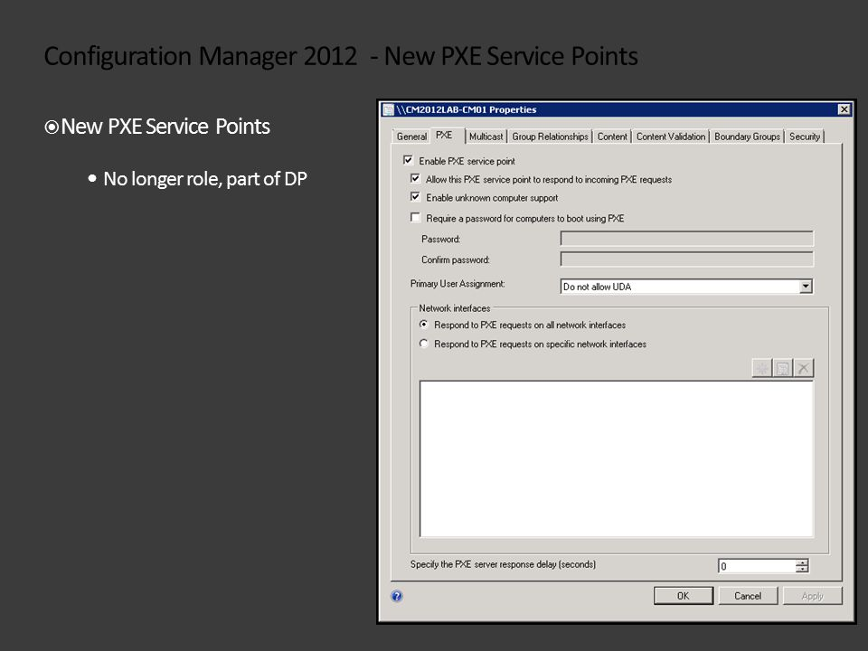 Configuration Manager 2012 - New PXE Service Points  New PXE Service Points No longer role, part of DP