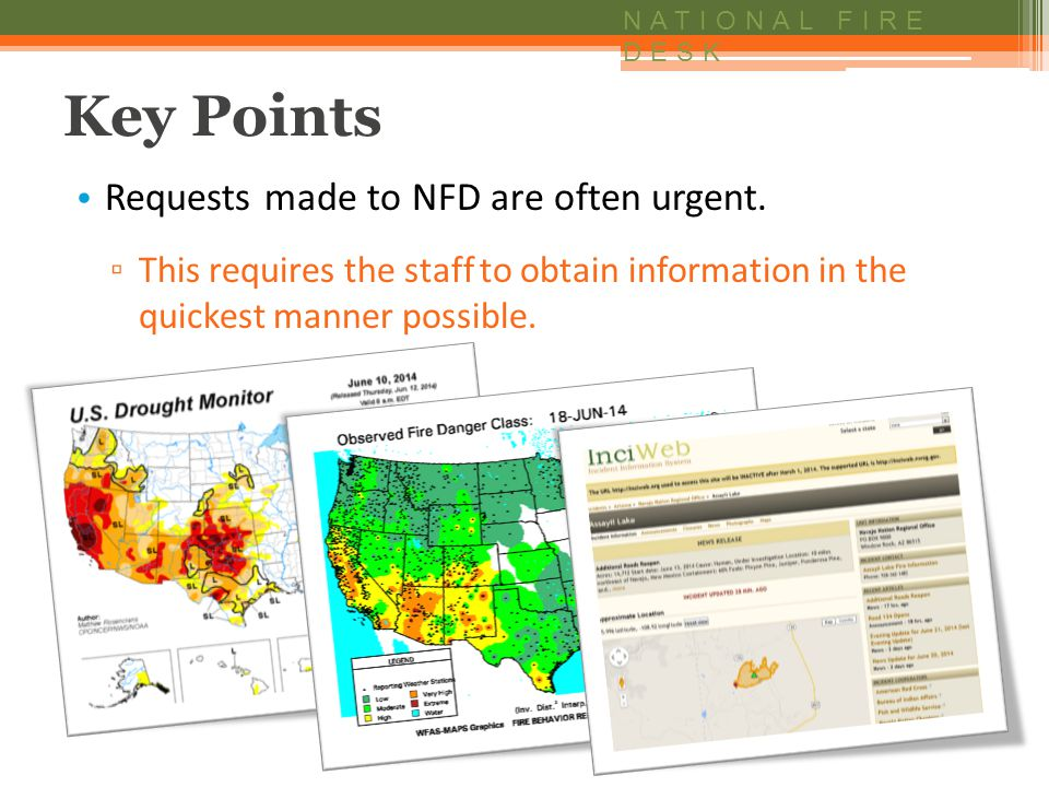 NATIONAL FIRE DESK Key Points Requests made to NFD are often urgent.