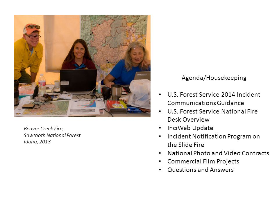 Agenda/Housekeeping U.S. Forest Service 2014 Incident Communications Guidance U.S.