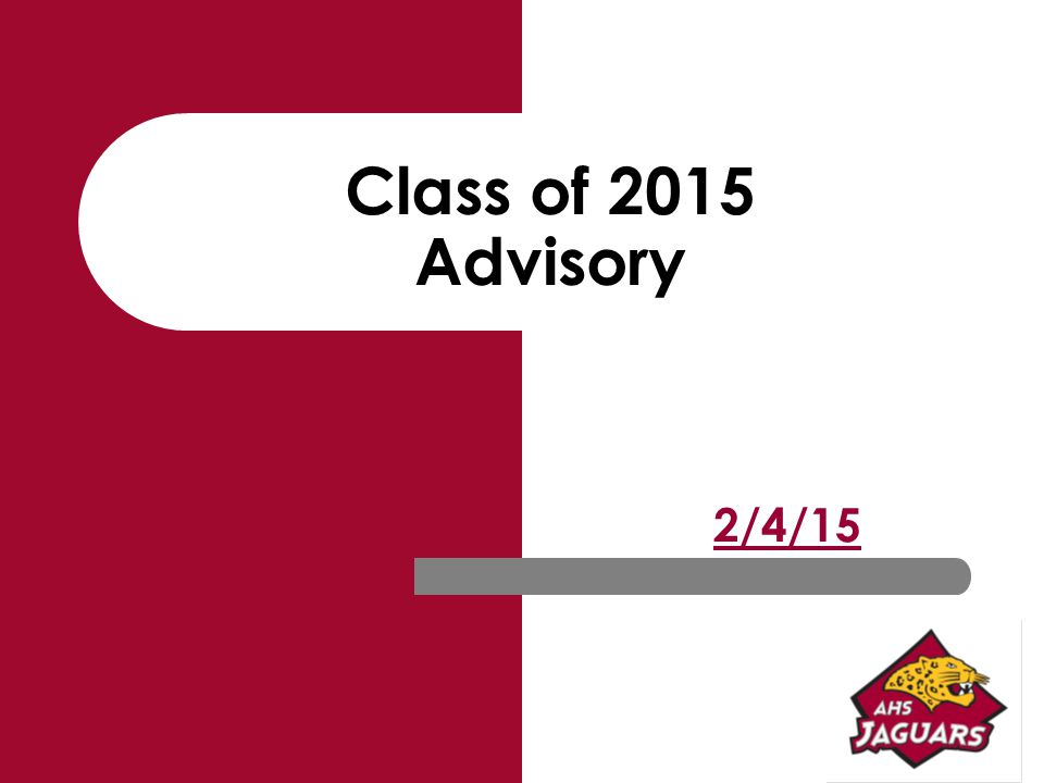 Class of 2015 Advisory 2/4/15