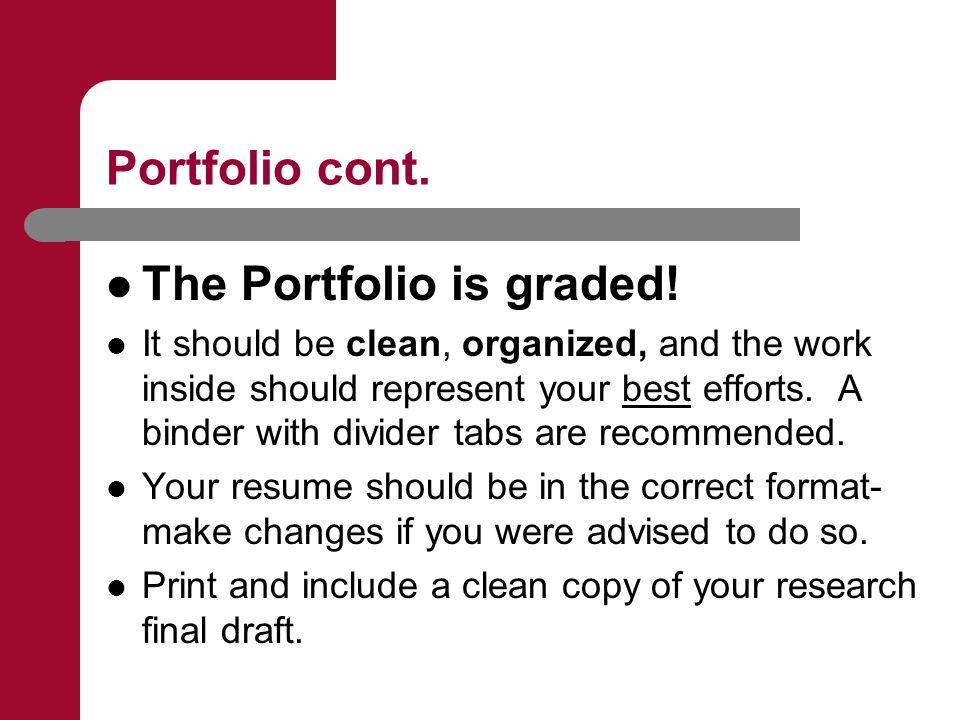 Portfolio cont. The Portfolio is graded.