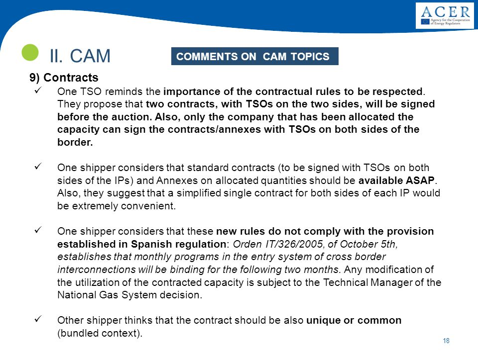 18 II. CAM 9) Contracts One TSO reminds the importance of the contractual rules to be respected. They propose that two contracts, with TSOs on the two