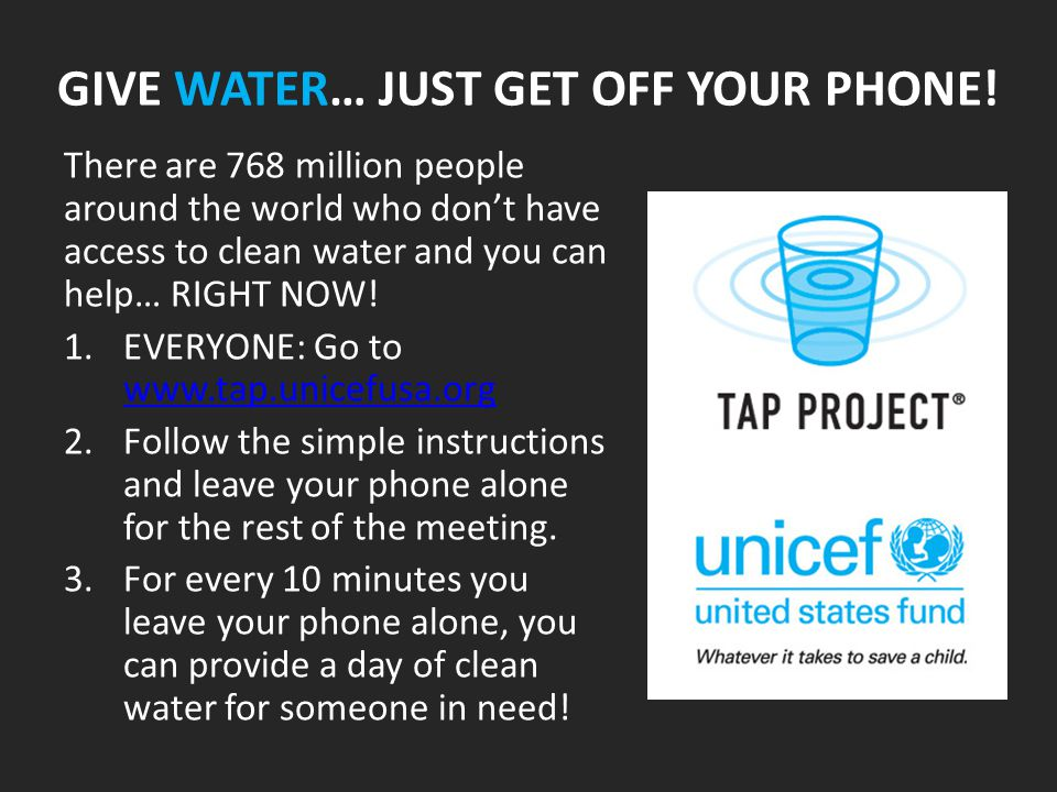 GIVE WATER… JUST GET OFF YOUR PHONE! There are 768 million people around the world who don't have access to clean water and you can help… RIGHT NOW! 1