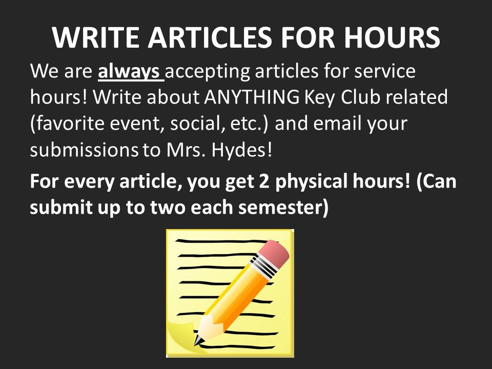 WRITE ARTICLES FOR HOURS We are always accepting articles for service hours.