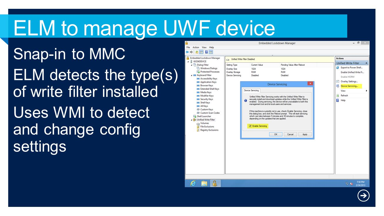 Snap-in to MMC ELM detects the type(s) of write filter installed Uses WMI to detect and change config settings