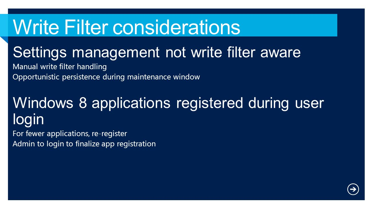 Settings management not write filter aware Manual write filter handling Opportunistic persistence during maintenance window Windows 8 applications reg