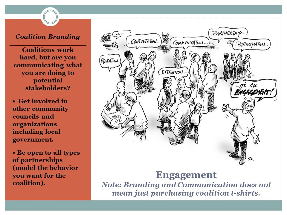 Engagement Note: Branding and Communication does not mean just purchasing coalition t-shirts.