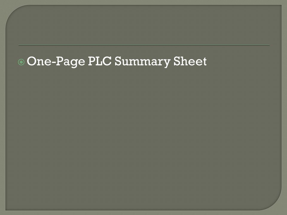  One-Page PLC Summary Sheet