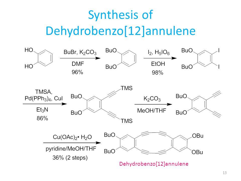 Synthesis of Dehydrobenzo[12]annulene 13 Dehydrobenzo[12]annulene