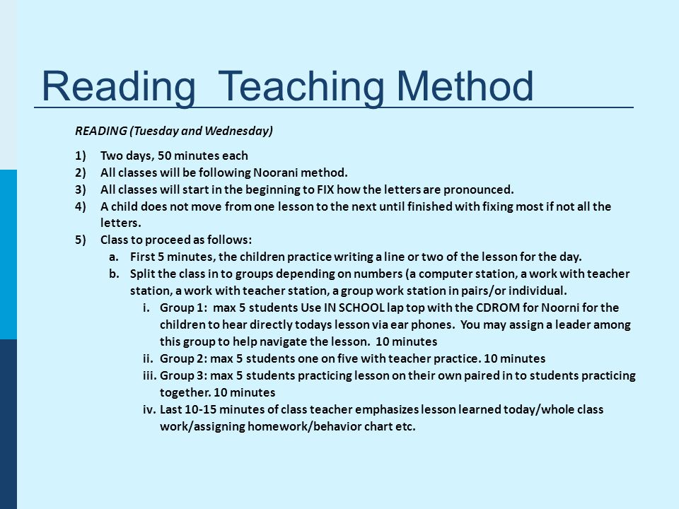 READING (Tuesday and Wednesday) 1)Two days, 50 minutes each 2)All classes will be following Noorani method.