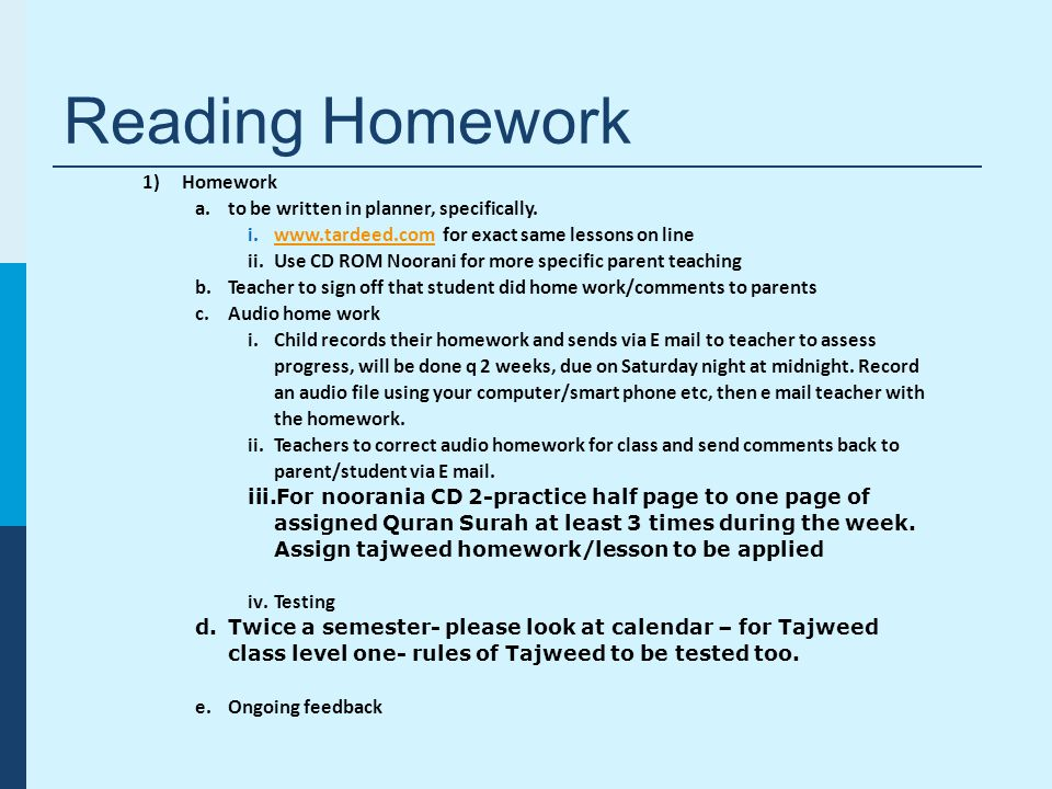 1)Homework a.to be written in planner, specifically.