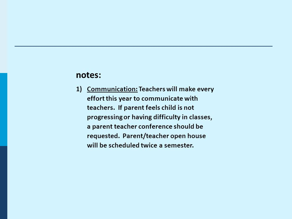 notes: 1)Communication: Teachers will make every effort this year to communicate with teachers.