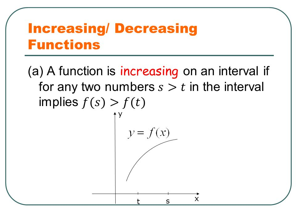 Increasing/ Decreasing Functions x y t s
