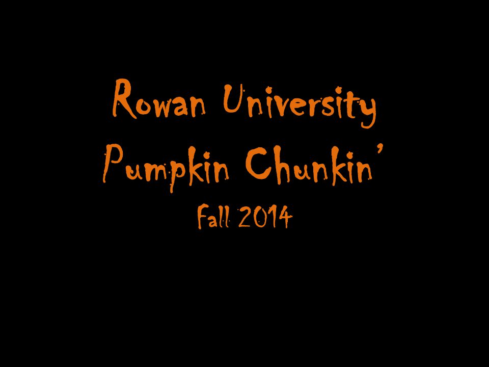Rowan University Pumpkin Chunkin' Fall 2014