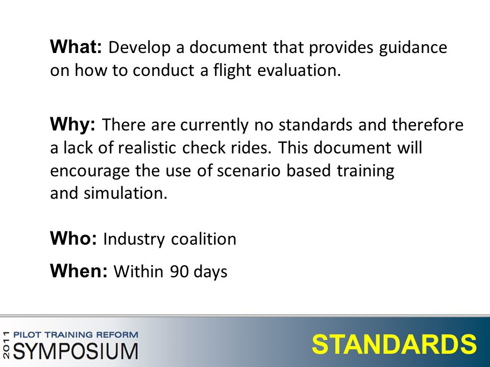 20 STANDARDS What: Develop a document that provides guidance on how to conduct a flight evaluation.