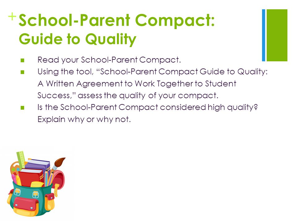 + School-Parent Compact: Guide to Quality Read your School-Parent Compact.