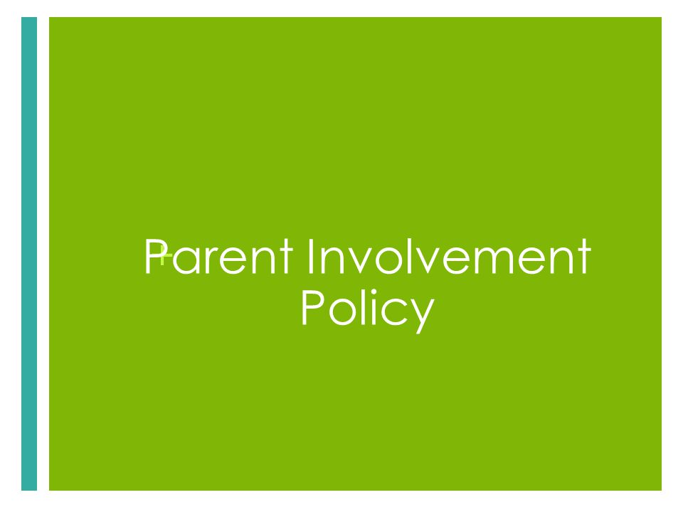 + Parent Involvement Policy