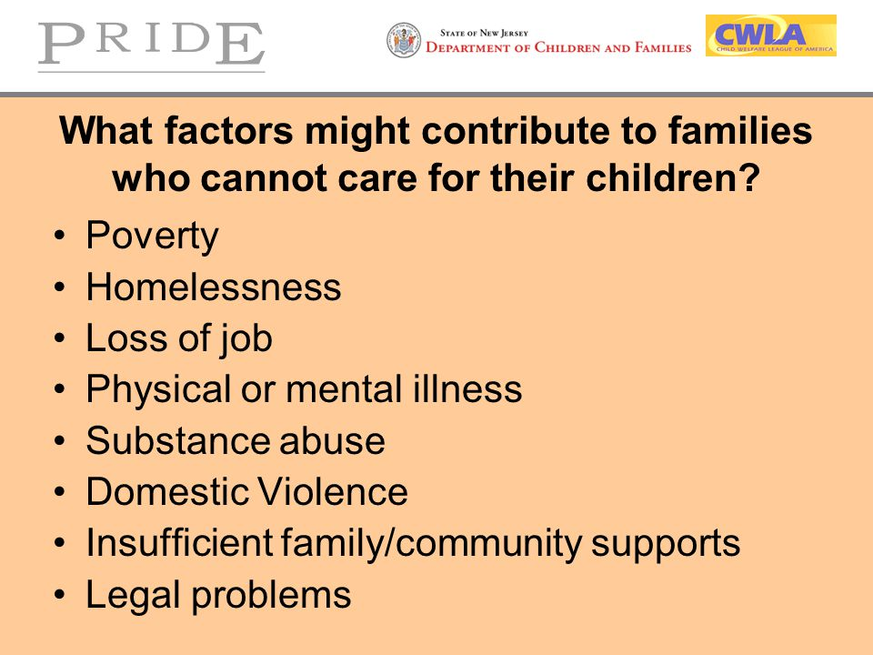 What factors might contribute to families who cannot care for their children.