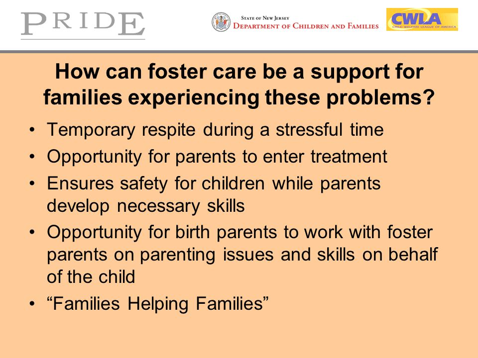 How can foster care be a support for families experiencing these problems.