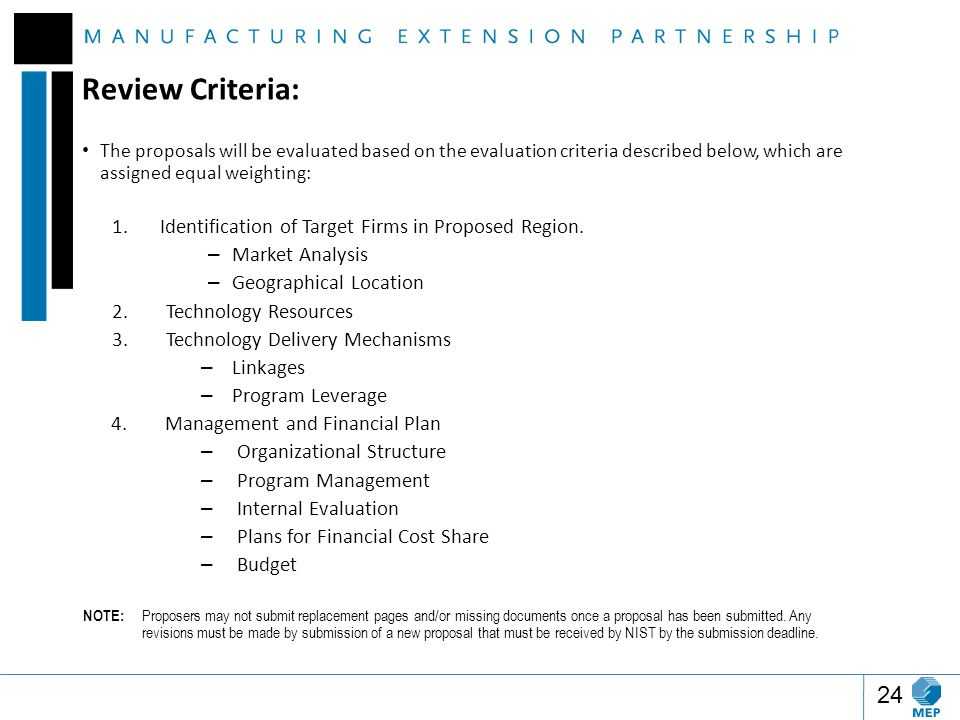 Review Criteria: The proposals will be evaluated based on the evaluation criteria described below, which are assigned equal weighting: 1.Identification of Target Firms in Proposed Region.