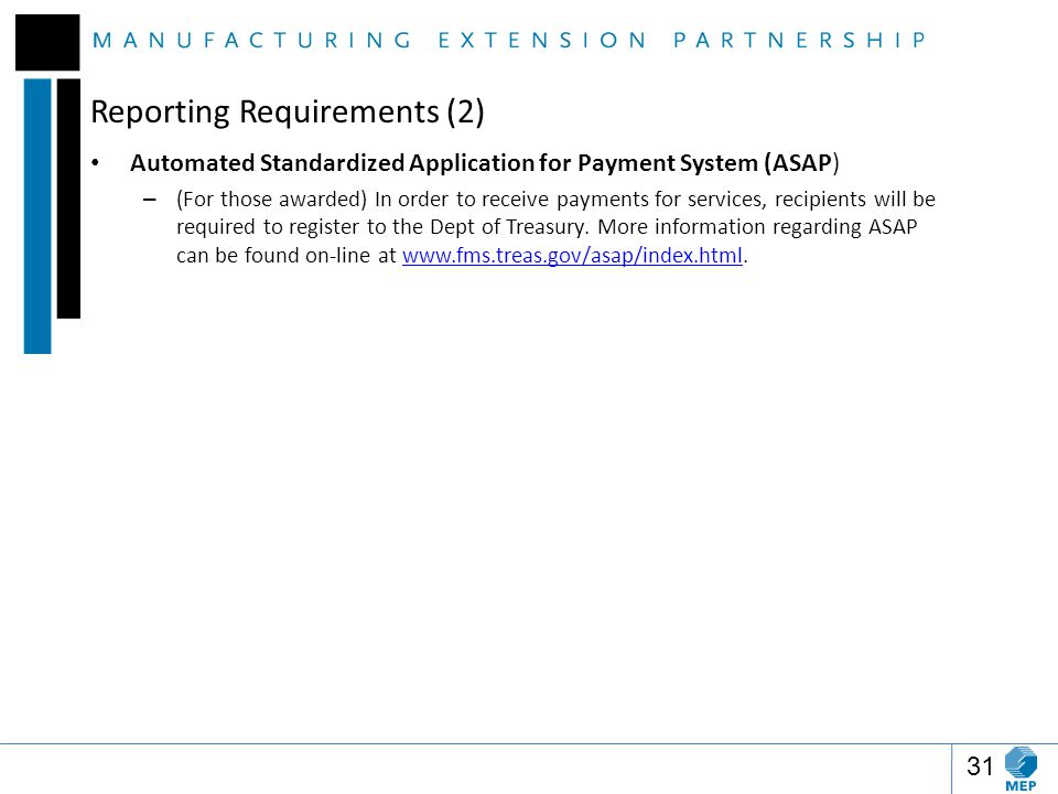 Reporting Requirements (2) Automated Standardized Application for Payment System (ASAP) – (For those awarded) In order to receive payments for services, recipients will be required to register to the Dept of Treasury.