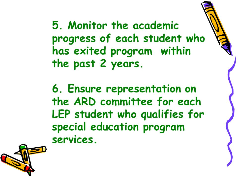 5. Monitor the academic progress of each student who has exited program within the past 2 years.
