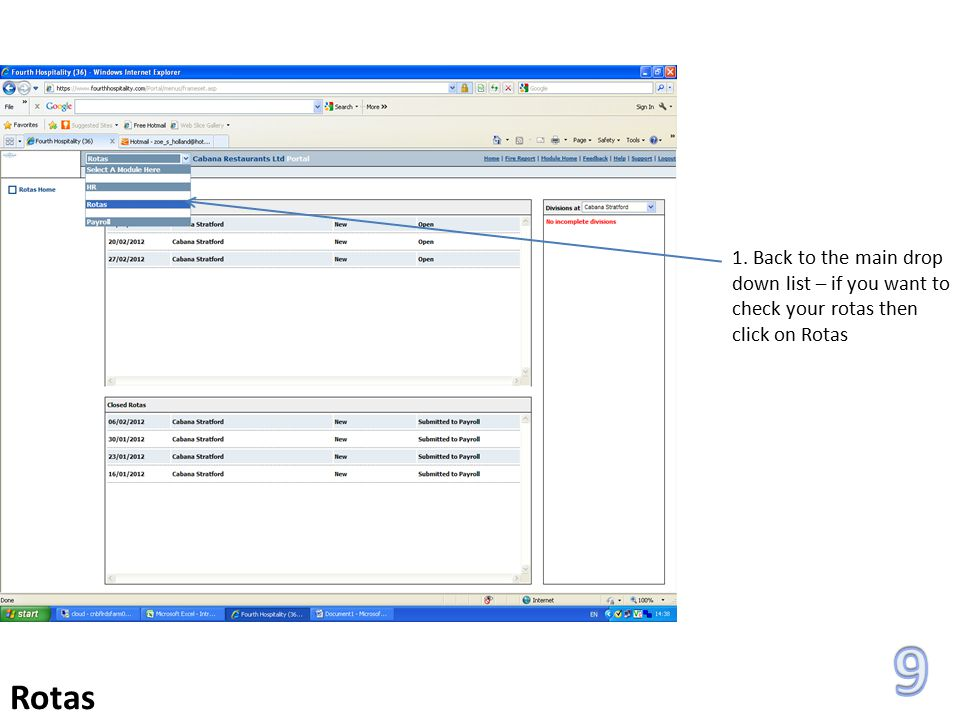 1. Back to the main drop down list – if you want to check your rotas then click on Rotas Rotas