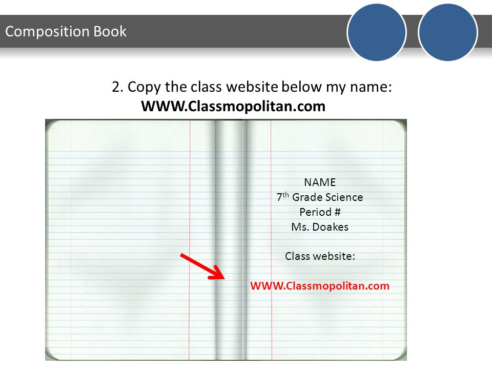 Composition Book 1.Create Title Page on first page. NAME 7 th Grade Science Period # Ms. Doakes