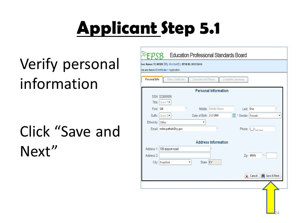 "Applicant Step 5.1 Verify personal information Click ""Save and Next"" 24"