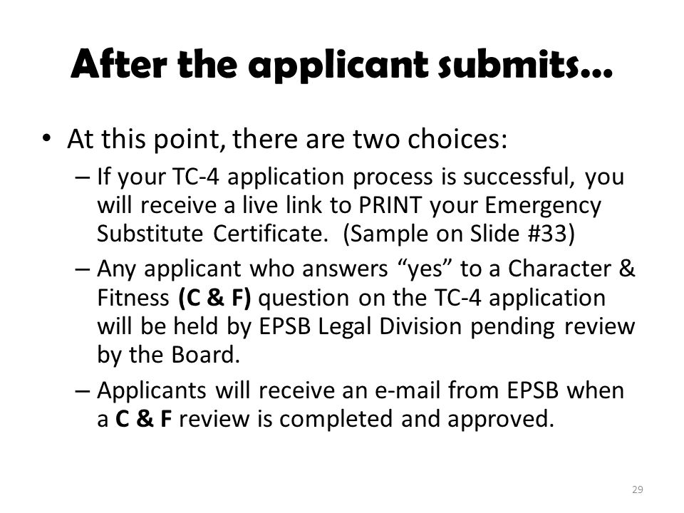 After the applicant submits… At this point, there are two choices: – If your TC-4 application process is successful, you will receive a live link to P
