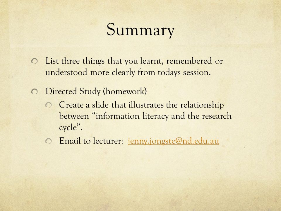 Summary List three things that you learnt, remembered or understood more clearly from todays session.