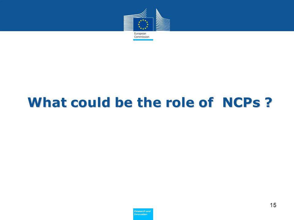 Policy Research and Innovation Research and Innovation What could be the role of NCPs 15