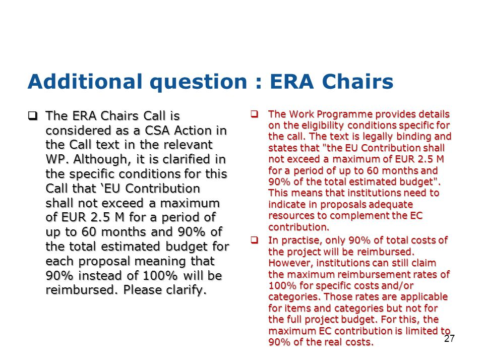 Additional question : ERA Chairs  The ERA Chairs Call is considered as a CSA Action in the Call text in the relevant WP.