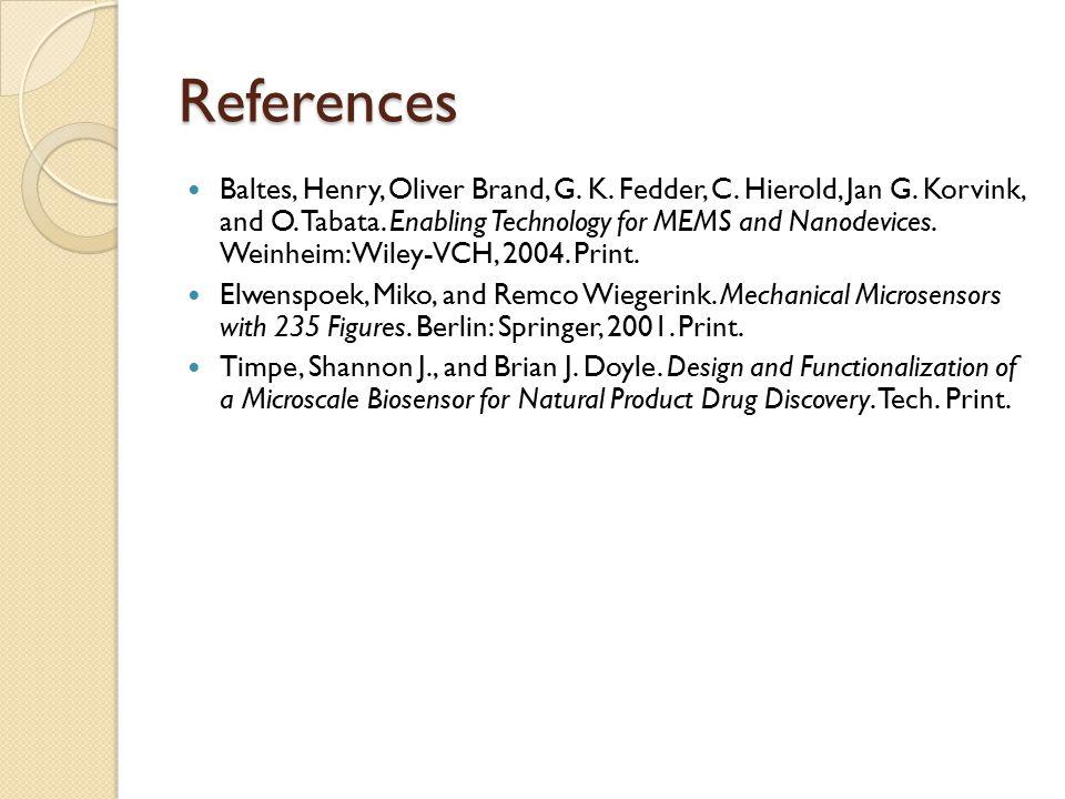 References Baltes, Henry, Oliver Brand, G. K. Fedder, C.