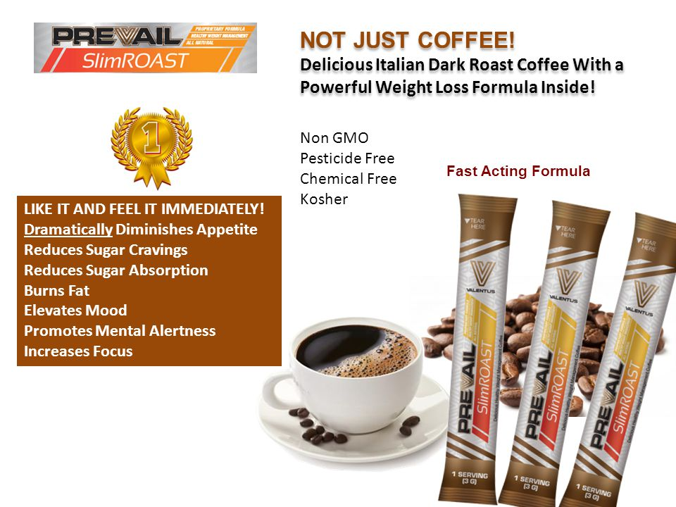 NOT JUST COFFEE.Delicious Italian Dark Roast Coffee With a Powerful Weight Loss Formula Inside.